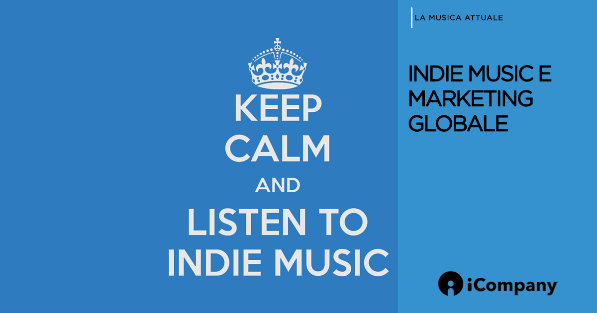 Indie music e marketing globale - La Musica Attuale - iBLOG