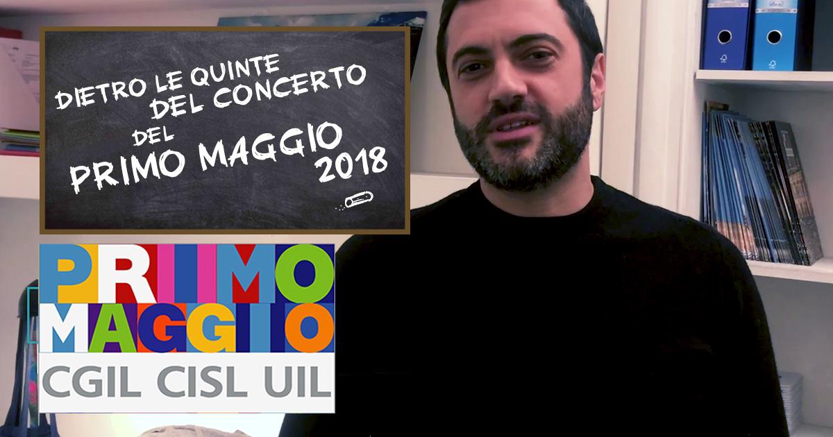 Dietro le quinte del Concerto del Primo Maggio 2018