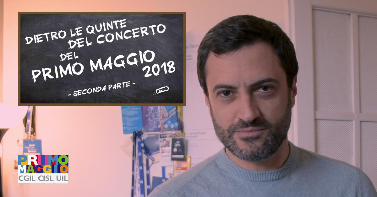Dietro le quinte del Concerto del Primo Maggio 2018 - seconda parte