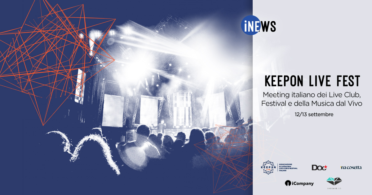 KeepOn Live Fest: torna il meeting italiano della musica dal vivo -  iNEWS