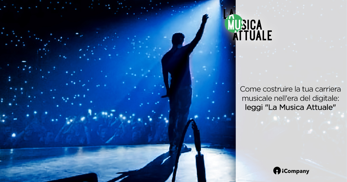 Come costruire la tua carriera musicale nell'era del digitale: leggi La Musica Attuale