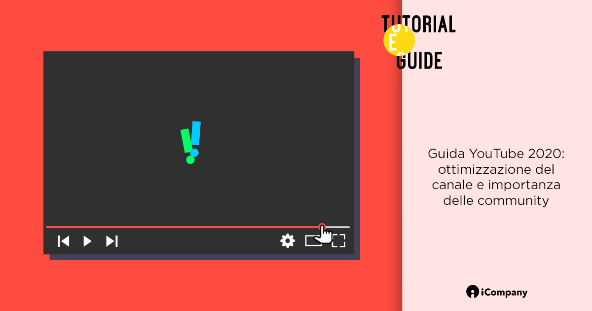 Guida YouTube 2020: ottimizzazione del canale e importanza delle community