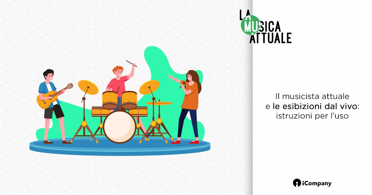Il musicista attuale e le esibizioni dal vivo: istruzioni per l'uso