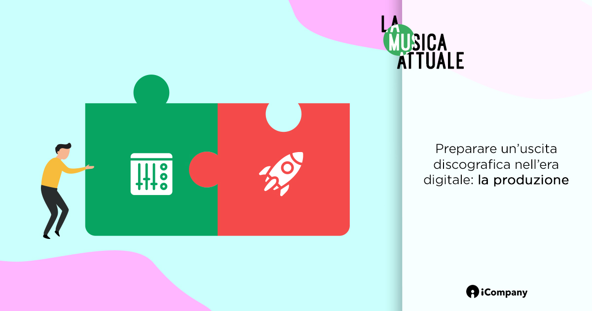 Preparare un'uscita discografica nell'era digitale: la produzione