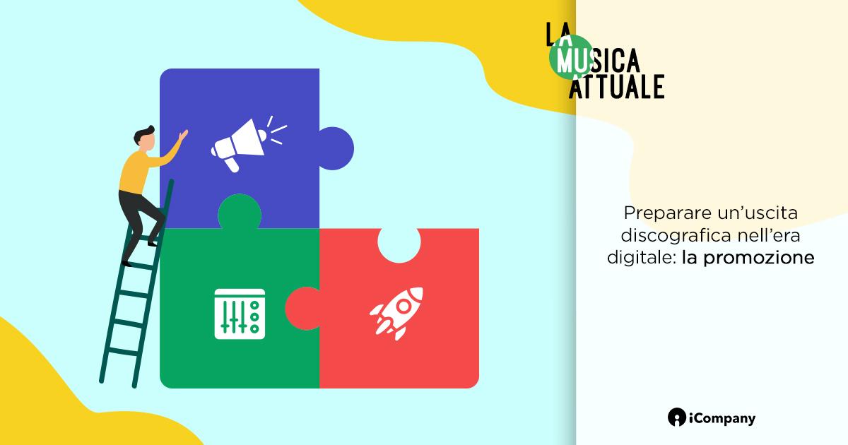 Preparare un'uscita discografica nell'era digitale: la promozione