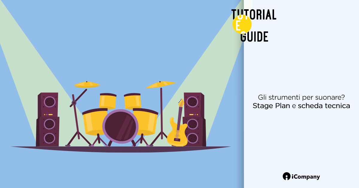 Gli strumenti per suonare? Stage Plan e scheda tecnica
