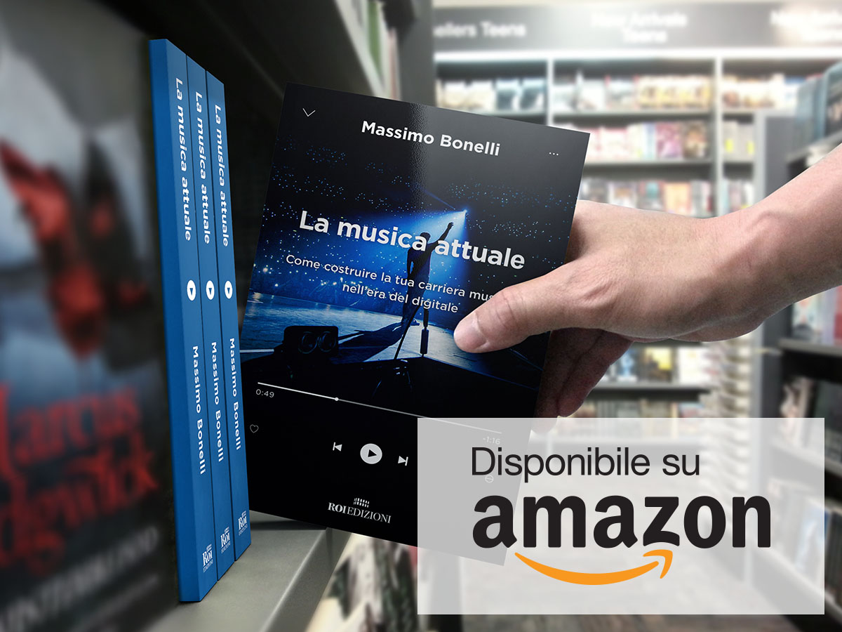 La musica attuale. Come costruire la tua carriera musicale nell'era del digitale
