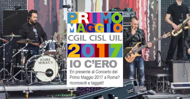 Eri presente al Concerto del Primo Maggio 2017 a Roma? Riconosciti e taggati!